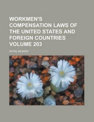 Workmen's Compensation Laws of the United States and Foreign Countries Volume 203