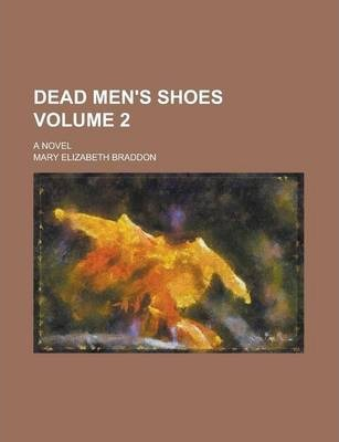 Dead Men's Shoes; A Novel Volume 2