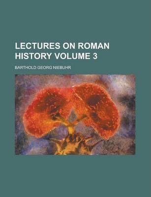Lectures on Roman History Volume 3