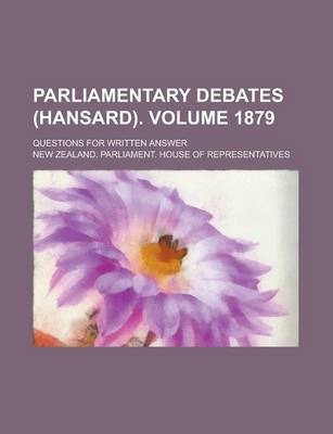 Parliamentary Debates (Hansard); Questions for Written Answer Volume 1879