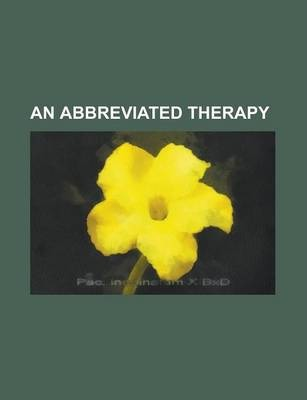 An Abbreviated Therapy