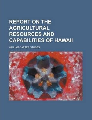 Report on the Agricultural Resources and Capabilities of Hawaii