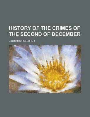 History of the Crimes of the Second of December