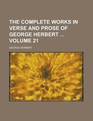 The Complete Works in Verse and Prose of George Herbert Volume 21