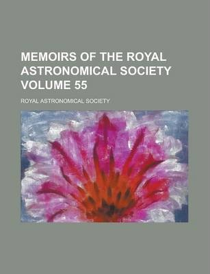 Memoirs of the Royal Astronomical Society Volume 55