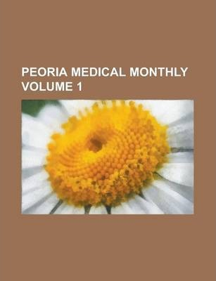 Peoria Medical Monthly Volume 1