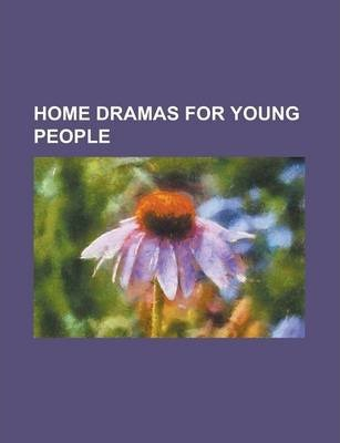 Home Dramas for Young People