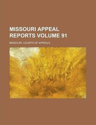 Missouri Appeal Reports Volume 91
