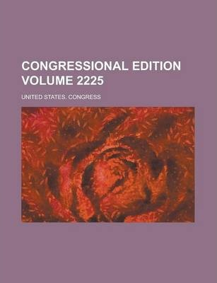 Congressional Edition Volume 2225