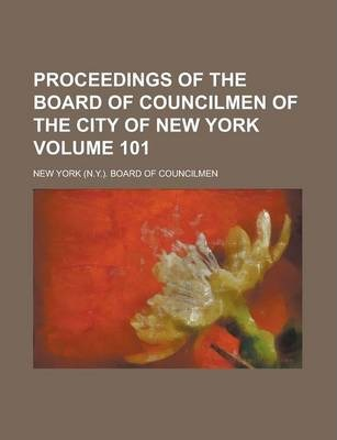 Proceedings of the Board of Councilmen of the City of New York Volume 101