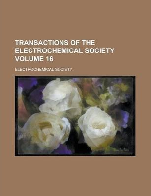 Transactions of the Electrochemical Society Volume 16