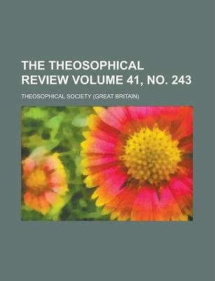 The Theosophical Review Volume 41, No. 243