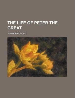 The Life of Peter the Great