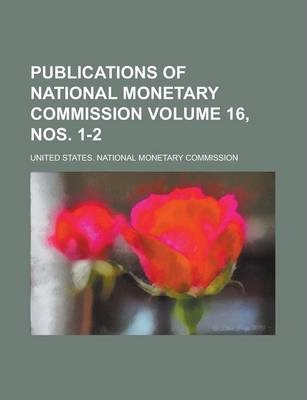Publications of National Monetary Commission Volume 16, Nos. 1-2