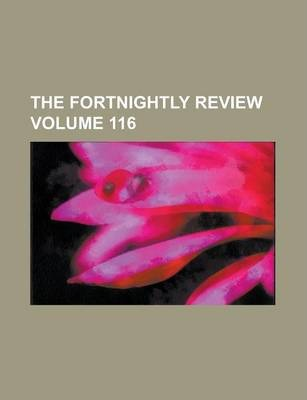 The Fortnightly Review Volume 116