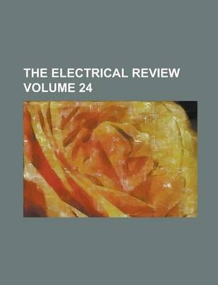 The Electrical Review Volume 24