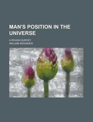 Man's Position in the Universe; A Rough Survey