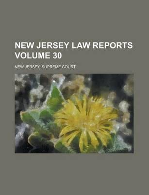 New Jersey Law Reports Volume 30