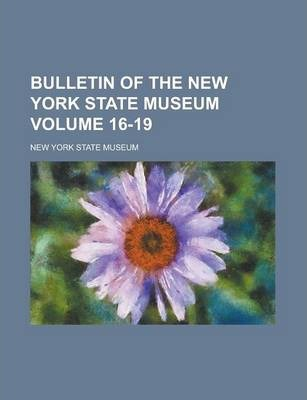 Bulletin of the New York State Museum Volume 16-19
