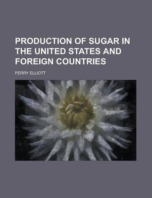 Production of Sugar in the United States and Foreign Countries