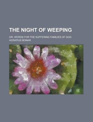 The Night of Weeping; Or, Words for the Suffering Families of God