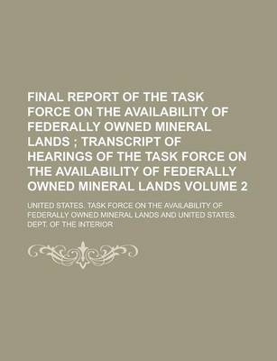 Final Report of the Task Force on the Availability of Federally Owned Mineral Lands Volume 2