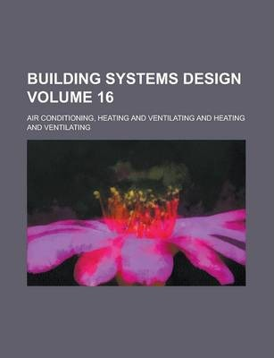 Building Systems Design Volume 16
