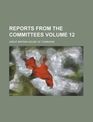 Reports from the Committees Volume 12