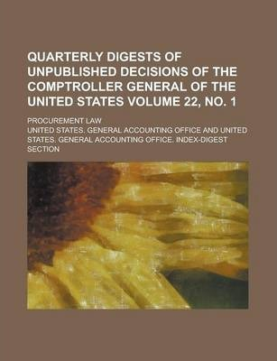 Quarterly Digests of Unpublished Decisions of the Comptroller General of the United States; Procurement Law Volume 22, No. 1