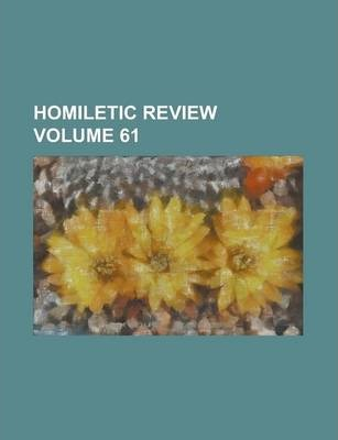 Homiletic Review Volume 61