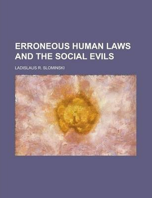 Erroneous Human Laws and the Social Evils