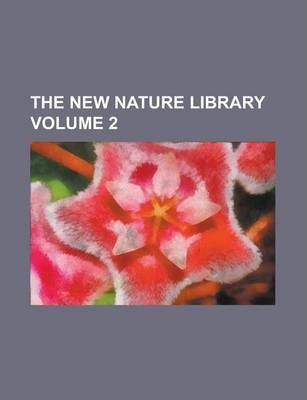 The New Nature Library Volume 2