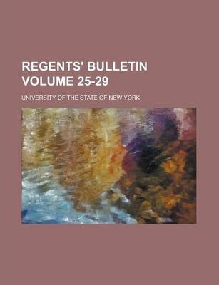 Regents' Bulletin Volume 25-29