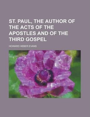 St. Paul, the Author of the Acts of the Apostles and of the Third Gospel