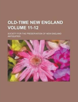 Old-Time New England Volume 11-12