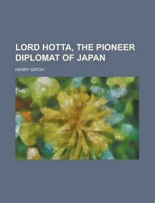 Lord Hotta, the Pioneer Diplomat of Japan