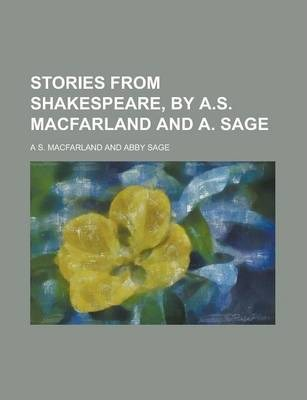 Stories from Shakespeare, by A.S. Macfarland and A. Sage