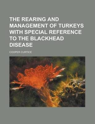 The Rearing and Management of Turkeys with Special Reference to the Blackhead Disease