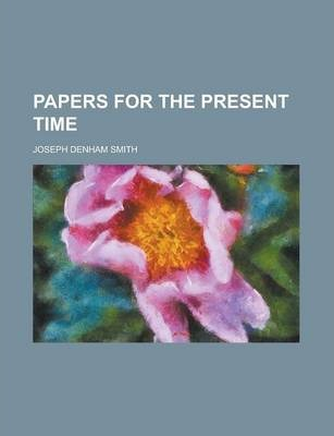 Papers for the Present Time