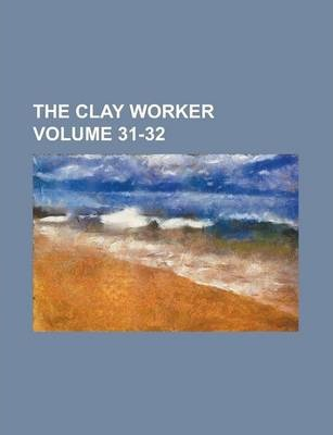 The Clay Worker Volume 31-32