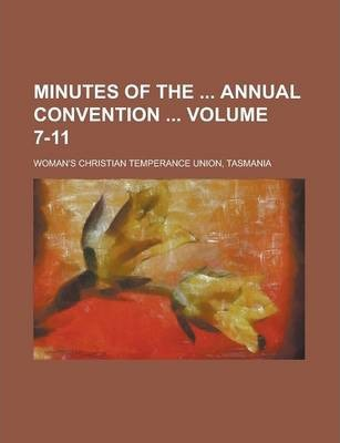 Minutes of the Annual Convention Volume 7-11