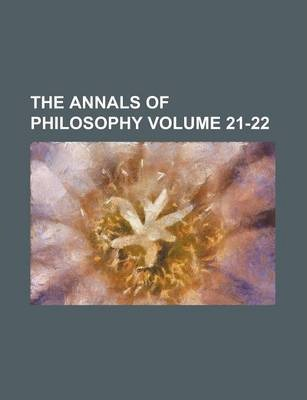 The Annals of Philosophy Volume 21-22