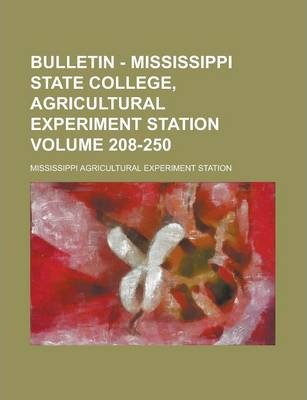 Bulletin - Mississippi State College, Agricultural Experiment Station Volume 208-250