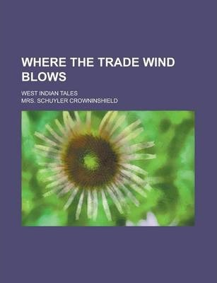 Where the Trade Wind Blows; West Indian Tales