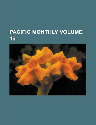 Pacific Monthly Volume 16
