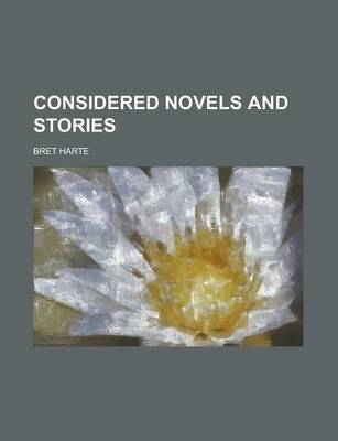 Considered Novels and Stories