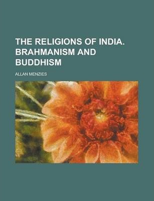 The Religions of India. Brahmanism and Buddhism
