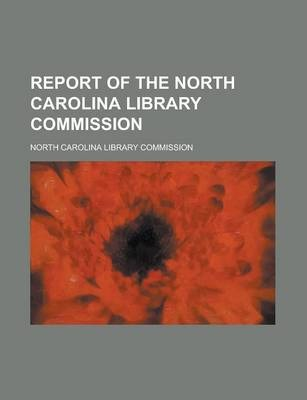 Report of the North Carolina Library Commission