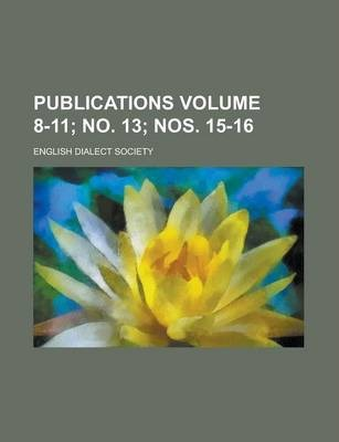 Publications Volume 8-11; No. 13; Nos. 15-16