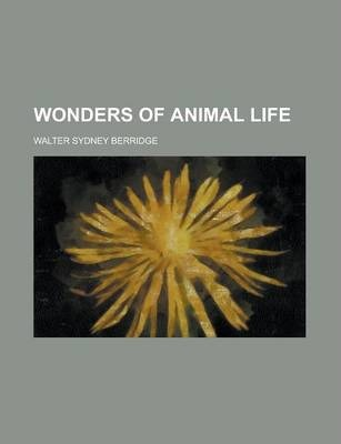 Wonders of Animal Life